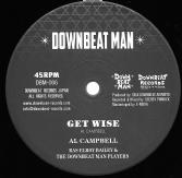 Al Campbell - Get Wise / Side B - Ras Elroy Bailey - Ellie Roots (Downbeat Man) 10""